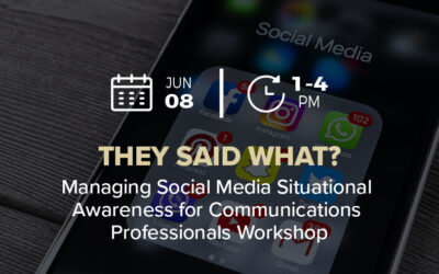 They Said What? Managing Social Media Situational Awareness for Communications Professionals Workshop