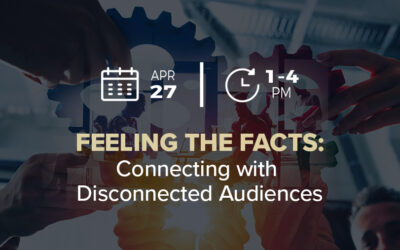 Feeling in the Facts: Connecting with Disconnected Audiences Workshop